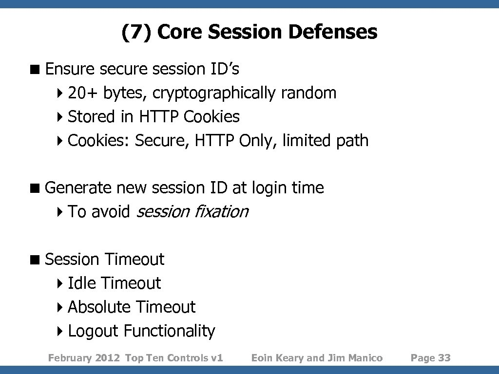 (7) Core Session Defenses < Ensure secure session ID's 420+ bytes, cryptographically random 4