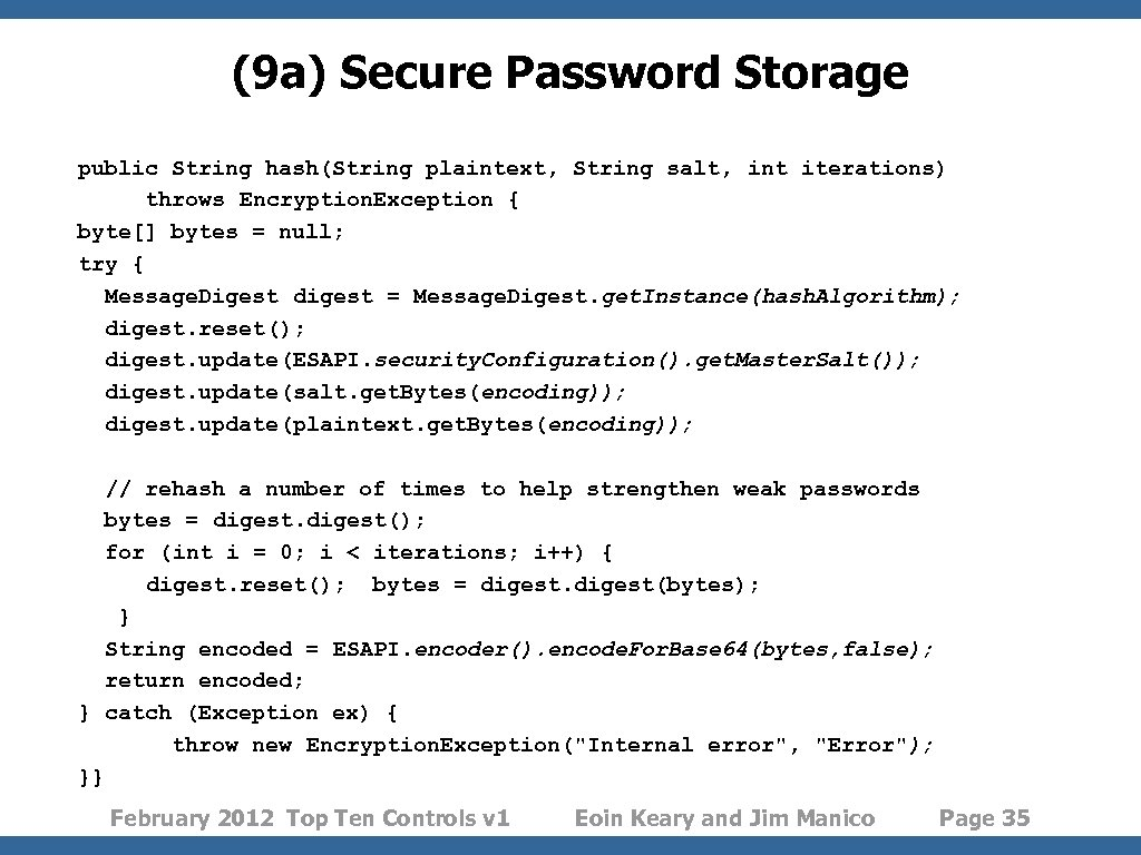 (9 a) Secure Password Storage public String hash(String plaintext, String salt, int iterations) throws