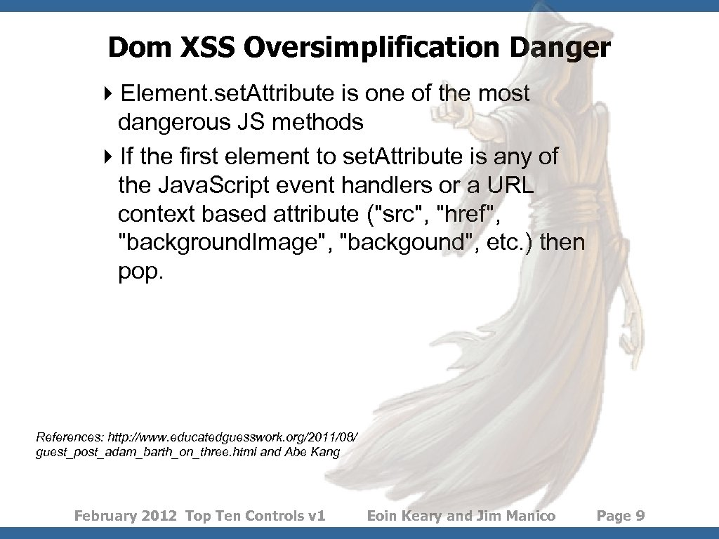 Dom XSS Oversimplification Danger 4 Element. set. Attribute is one of the most dangerous