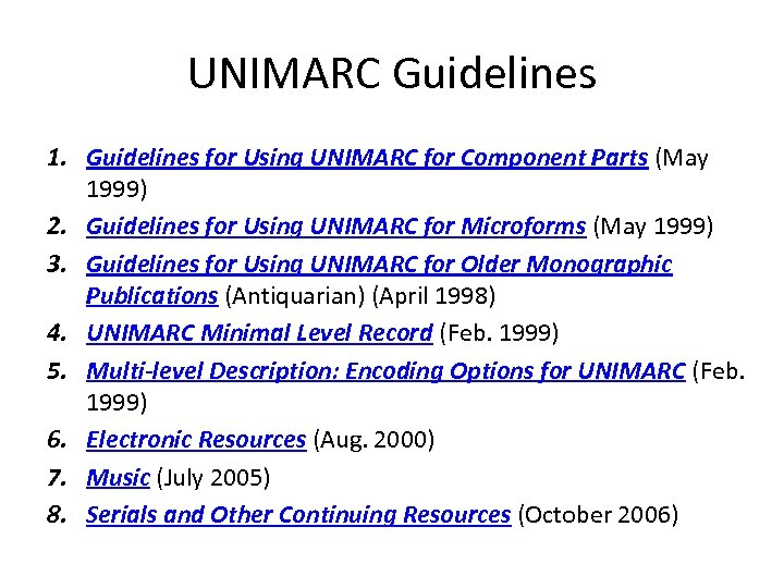 UNIMARC Guidelines 1. Guidelines for Using UNIMARC for Component Parts (May 1999) 2. Guidelines