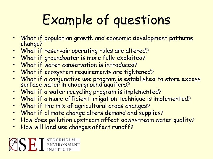 Example of questions • What if population growth and economic development patterns change? •