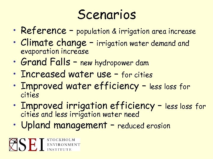 Scenarios • Reference – population & irrigation area increase • Climate change – irrigation