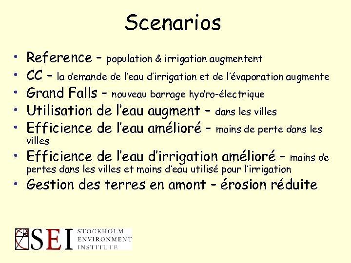 Scenarios • • • Reference – population & irrigation augmentent CC – la demande