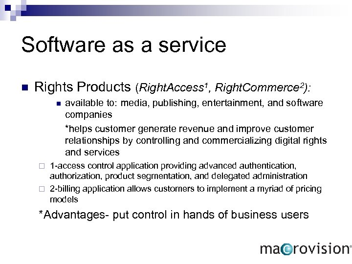 Software as a service n Rights Products (Right. Access 1, Right. Commerce 2): n