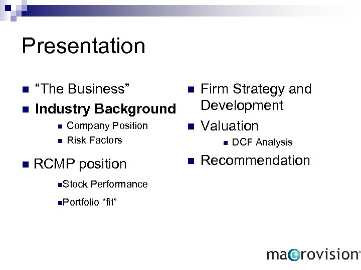 "Presentation n n ""The Business"" Industry Background n Company Position Risk Factors n n"