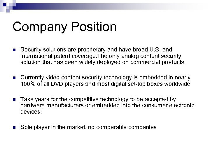 Company Position n Security solutions are proprietary and have broad U. S. and international