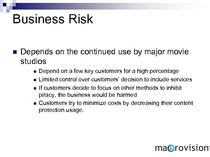 Business Risk n Depends on the continued use by major movie studios n n