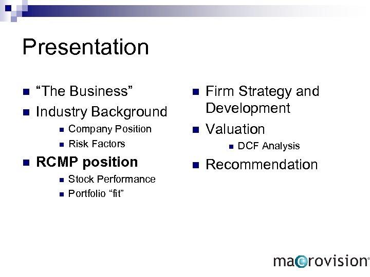 "Presentation n n ""The Business"" Industry Background n n n Company Position Risk Factors"
