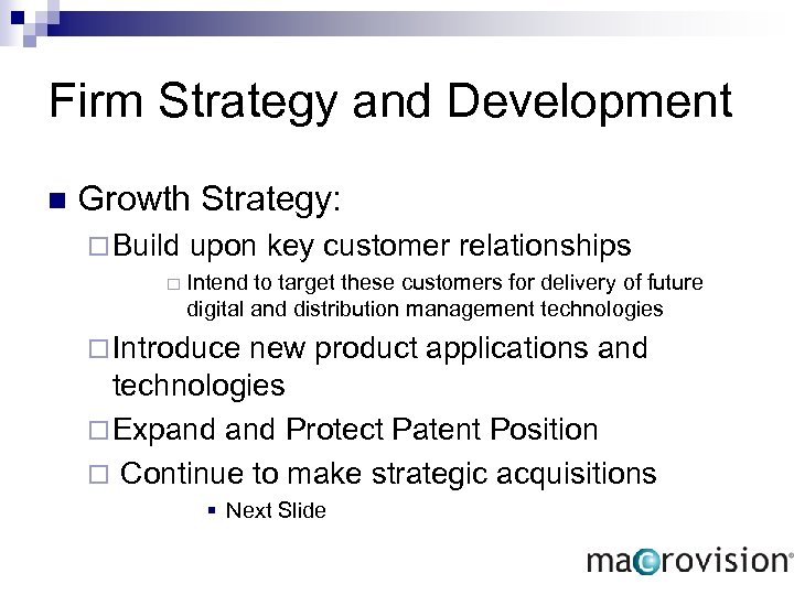 Firm Strategy and Development n Growth Strategy: ¨ Build ¨ upon key customer relationships