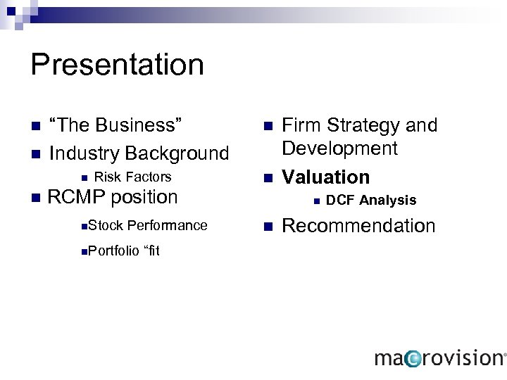 "Presentation n n ""The Business"" Industry Background n n Risk Factors RCMP position n."