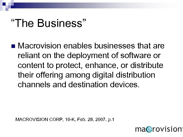"""The Business"" n Macrovision enables businesses that are reliant on the deployment of software"