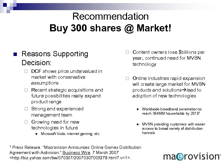Recommendation Buy 300 shares @ Market! n Reasons Supporting Decision: DCF shows price undervalued