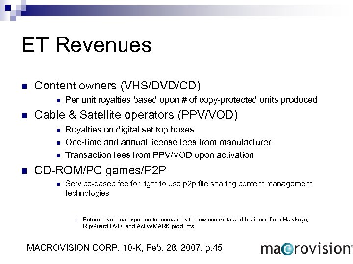 ET Revenues n Content owners (VHS/DVD/CD) n n Cable & Satellite operators (PPV/VOD) n