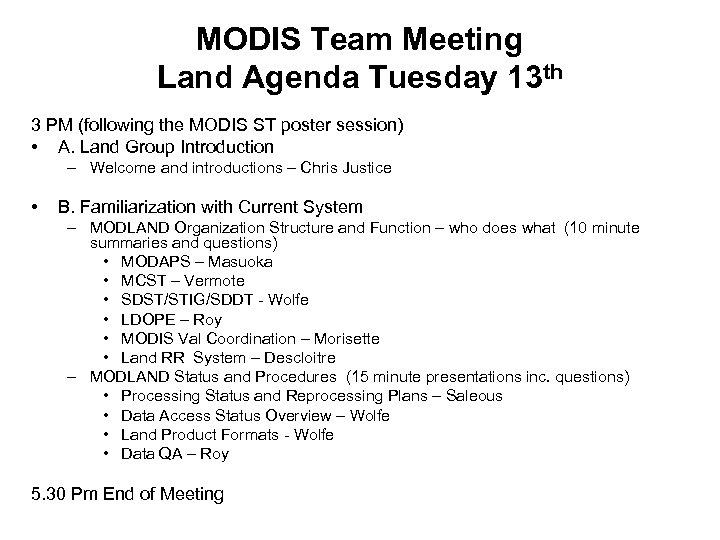 MODIS Team Meeting Land Agenda Tuesday 13 th 3 PM (following the MODIS ST
