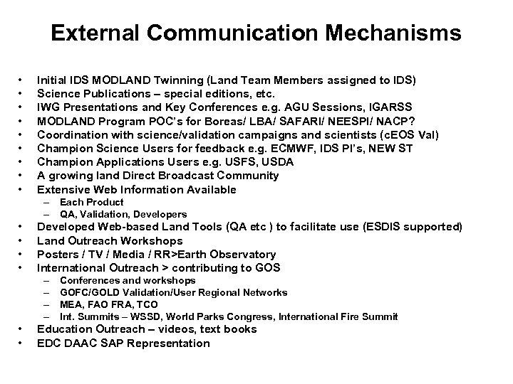 External Communication Mechanisms • • • Initial IDS MODLAND Twinning (Land Team Members assigned