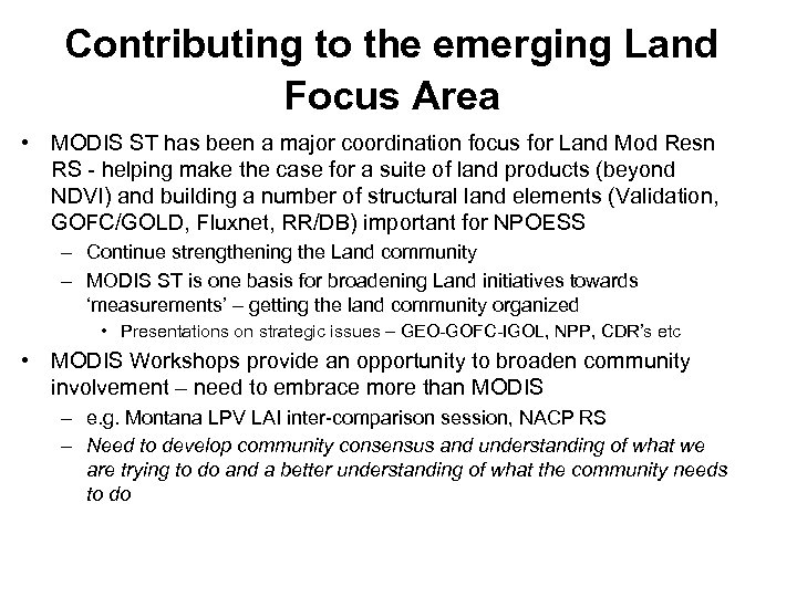 Contributing to the emerging Land Focus Area • MODIS ST has been a major