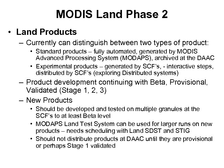 MODIS Land Phase 2 • Land Products – Currently can distinguish between two types