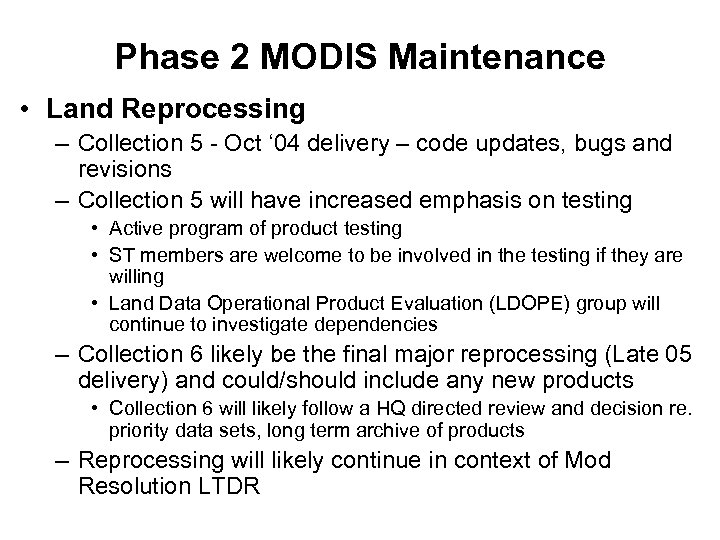 Phase 2 MODIS Maintenance • Land Reprocessing – Collection 5 - Oct ' 04