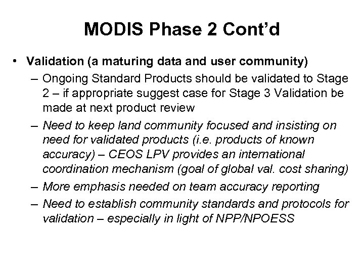 MODIS Phase 2 Cont'd • Validation (a maturing data and user community) – Ongoing