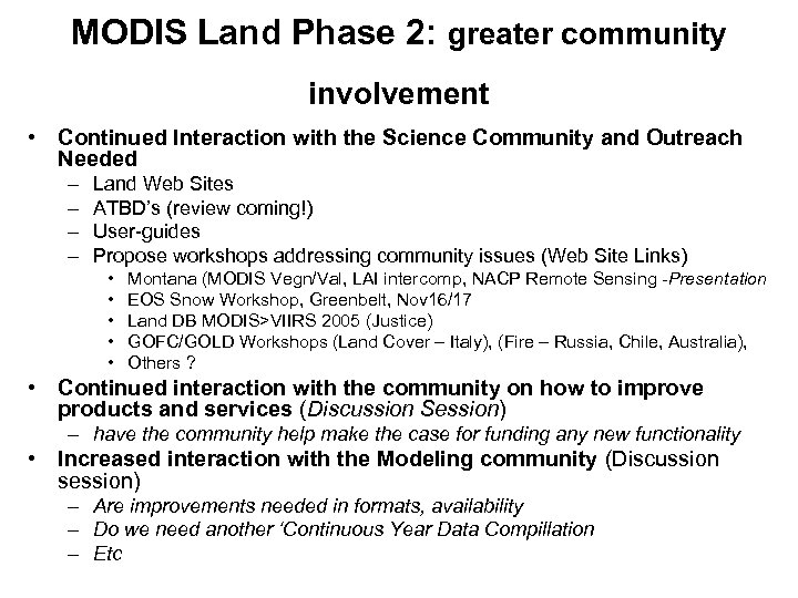 MODIS Land Phase 2: greater community involvement • Continued Interaction with the Science Community