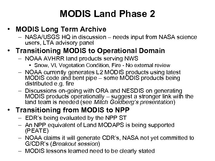 MODIS Land Phase 2 • MODIS Long Term Archive – NASA/USGS HQ in discussion