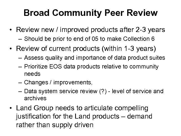 Broad Community Peer Review • Review new / improved products after 2 -3 years