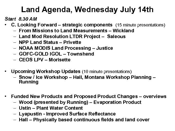 Land Agenda, Wednesday July 14 th Start 8. 30 AM • C. Looking Forward