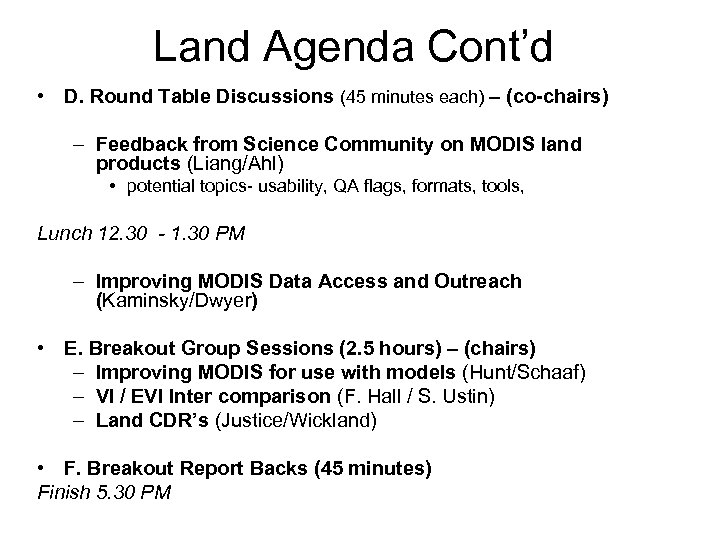 Land Agenda Cont'd • D. Round Table Discussions (45 minutes each) – (co-chairs) –
