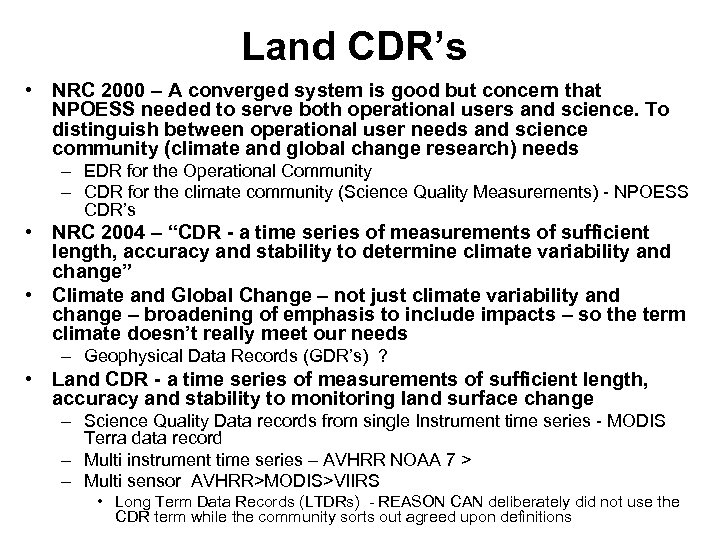 Land CDR's • NRC 2000 – A converged system is good but concern that