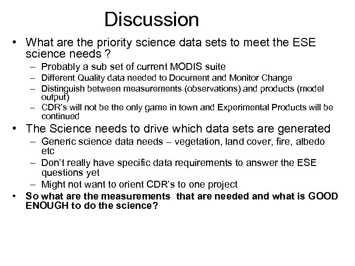 Discussion • What are the priority science data sets to meet the ESE science