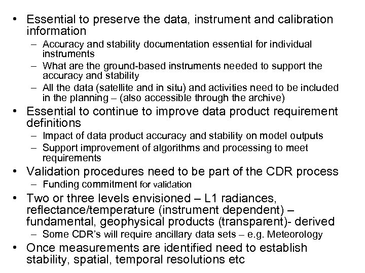 • Essential to preserve the data, instrument and calibration information – Accuracy and
