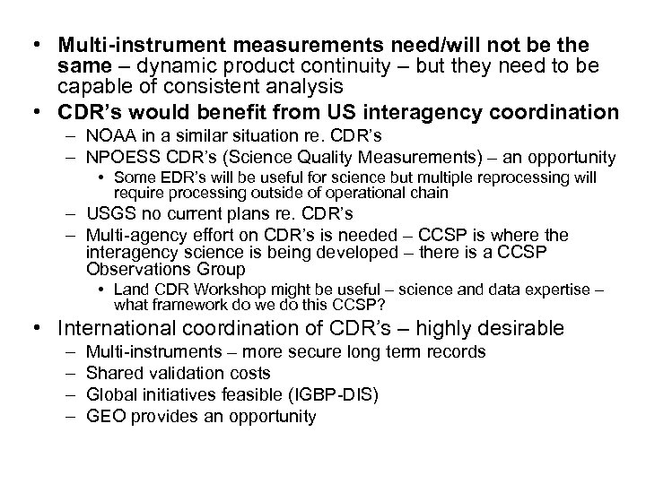 • Multi-instrument measurements need/will not be the same – dynamic product continuity –