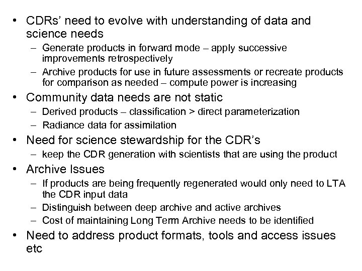 • CDRs' need to evolve with understanding of data and science needs –