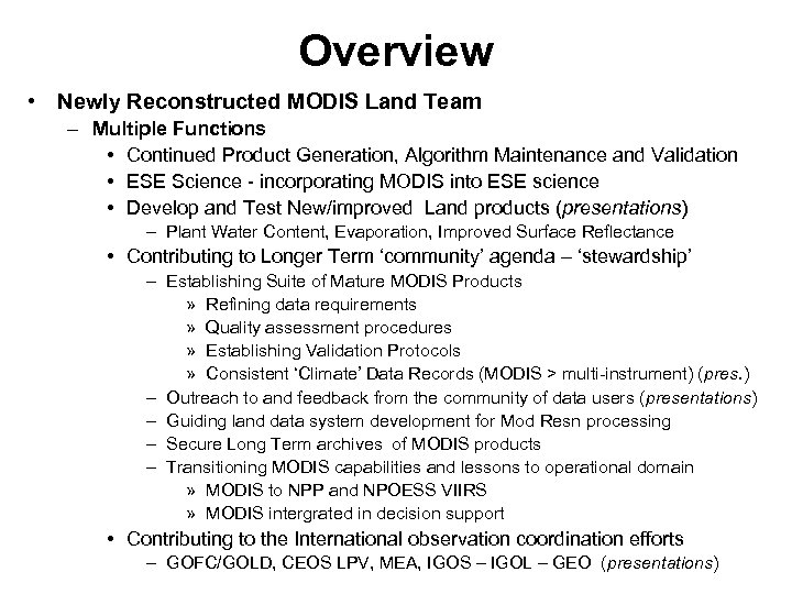 Overview • Newly Reconstructed MODIS Land Team – Multiple Functions • Continued Product Generation,