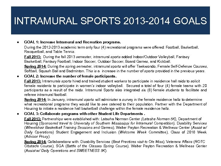 INTRAMURAL SPORTS 2013 -2014 GOALS ● ● ● GOAL 1: Increase Intramural and Recreation