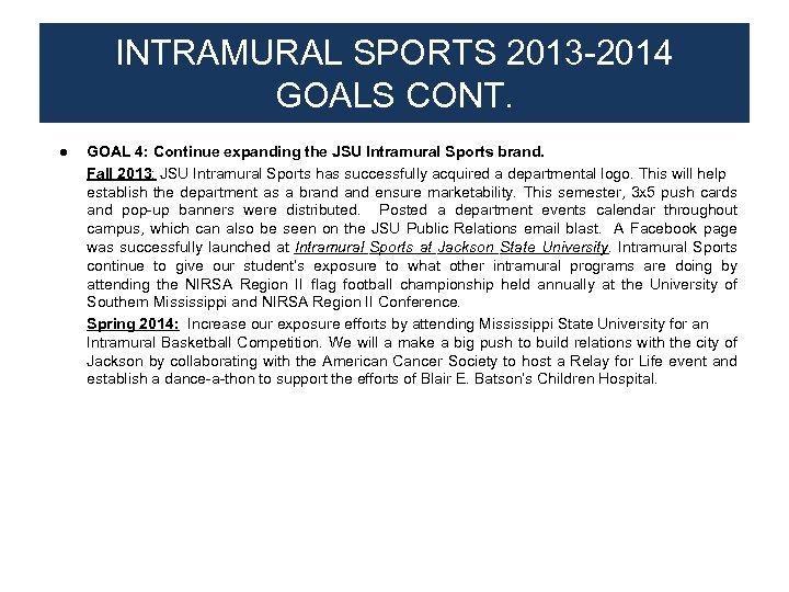 INTRAMURAL SPORTS 2013 -2014 GOALS CONT. ● GOAL 4: Continue expanding the JSU Intramural