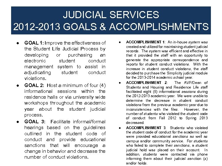 JUDICIAL SERVICES 2012 -2013 GOALS & ACCOMPLISHMENTS ● GOAL 1: Improve the effectiveness of