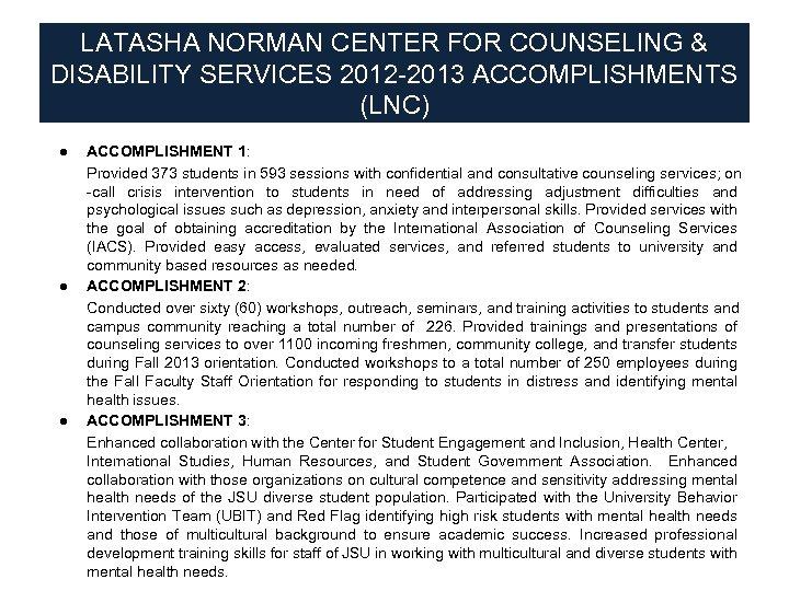 LATASHA NORMAN CENTER FOR COUNSELING & DISABILITY SERVICES 2012 -2013 ACCOMPLISHMENTS (LNC) ● ●