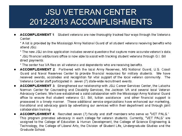 JSU VETERAN CENTER 2012 -2013 ACCOMPLISHMENTS ● ● ACCOMPLISHMENT 1: Student veterans are now
