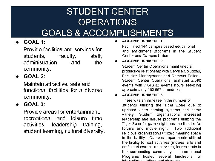 STUDENT CENTER OPERATIONS GOALS & ACCOMPLISHMENTS ● GOAL 1: Provide facilities and services for