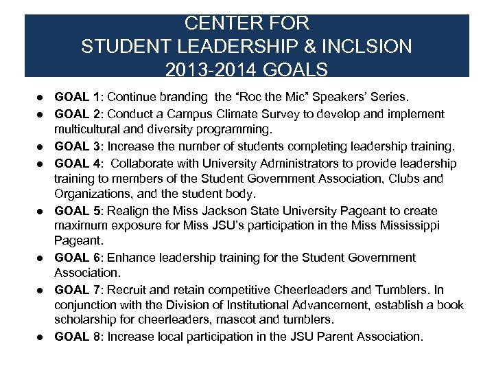 CENTER FOR STUDENT LEADERSHIP & INCLSION 2013 -2014 GOALS ● GOAL 1: Continue branding