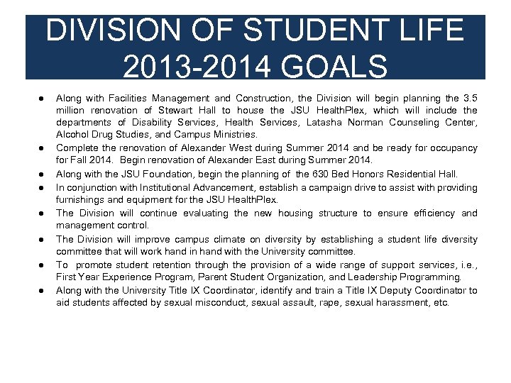 DIVISION OF STUDENT LIFE 2013 -2014 GOALS ● ● ● ● Along with Facilities