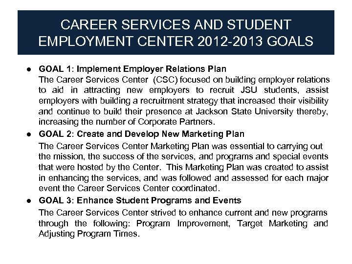 CAREER SERVICES AND STUDENT EMPLOYMENT CENTER 2012 -2013 GOALS ● GOAL 1: Implement Employer