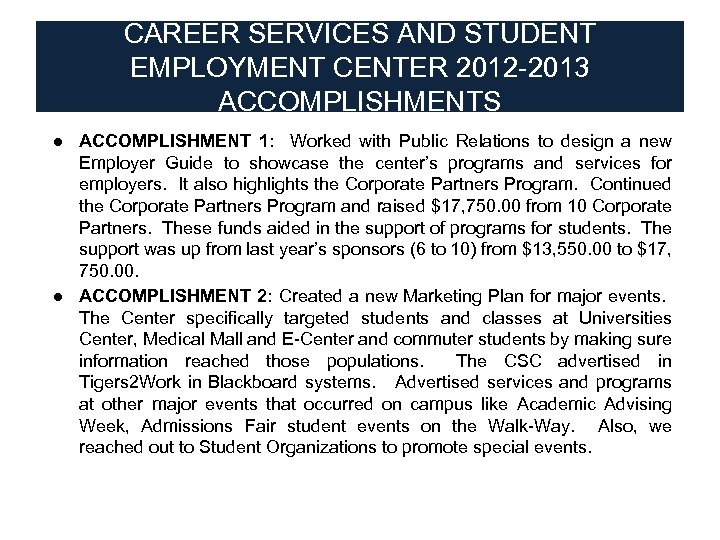 CAREER SERVICES AND STUDENT EMPLOYMENT CENTER 2012 -2013 ACCOMPLISHMENTS ● ACCOMPLISHMENT 1: Worked with