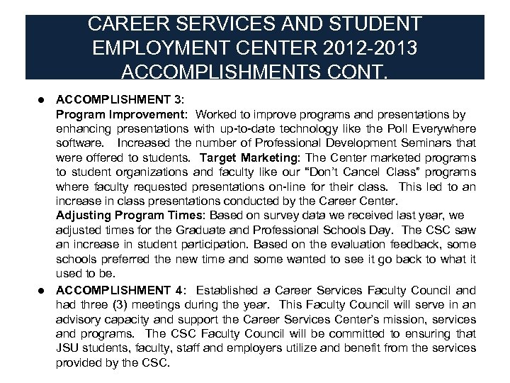 CAREER SERVICES AND STUDENT EMPLOYMENT CENTER 2012 -2013 ACCOMPLISHMENTS CONT. ● ACCOMPLISHMENT 3: Program