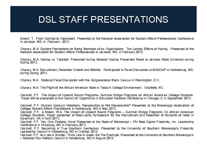 DSL STAFF PRESENTATIONS • Abram, T. From Combat to Classroom. Presented at the National