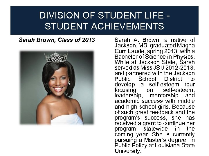 DIVISION OF STUDENT LIFE STUDENT ACHIEVEMENTS Sarah Brown, Class of 2013 ● Sarah A.