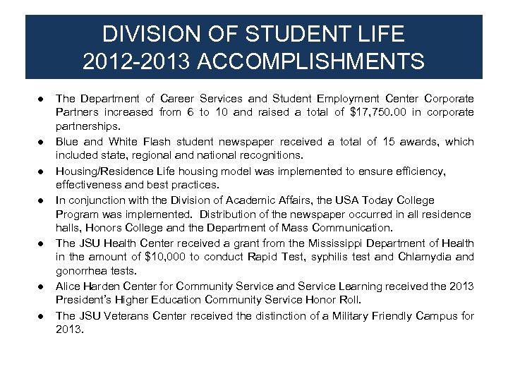 DIVISION OF STUDENT LIFE 2012 -2013 ACCOMPLISHMENTS ● The Department of Career Services and