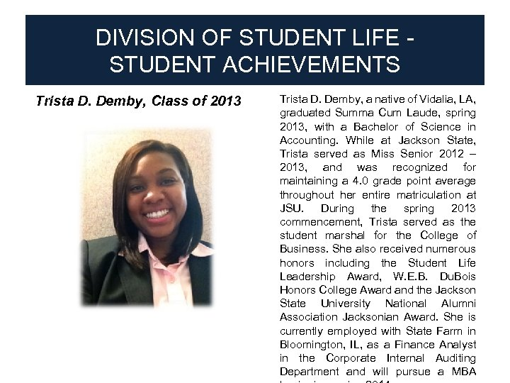 DIVISION OF STUDENT LIFE STUDENT ACHIEVEMENTS Trista D. Demby, Class of 2013 ● Trista
