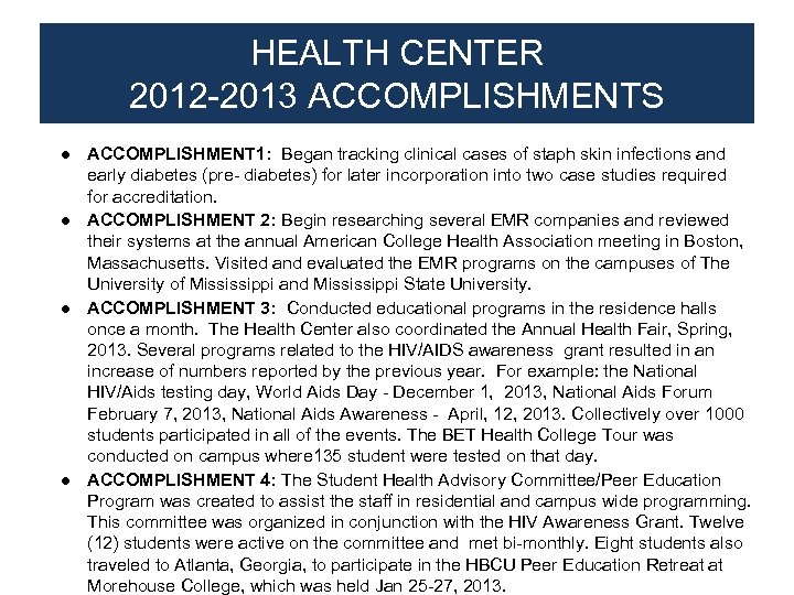 HEALTH CENTER 2012 -2013 ACCOMPLISHMENTS ● ACCOMPLISHMENT 1: Began tracking clinical cases of staph